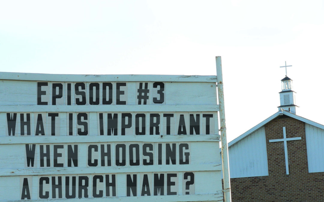 What's Important When Choosing a Church Name?